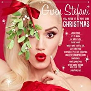 GWEN STEFANI-YOU MAKE IT FEEL LIKE CHRISTMAS