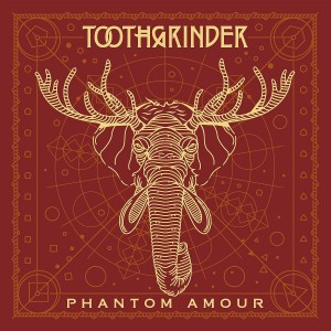 TOOTHGRINDER-PHANTOM AMOUR