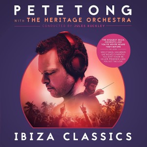 PETE TONG, THE HERITAGE ORCHESTRA, JULES BUCKLEY-PETE TONG IBIZA CLASSICS
