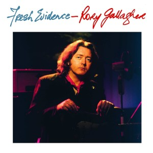 RORY GALLAGHER-FRESH EVIDENCE