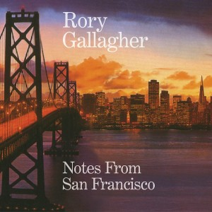 RORY GALLAGHER-NOTES FROM SAN FRANCISCO