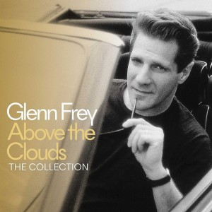 GLENN FREY-ABOVE THE CLOUDS: THE COLLECTION