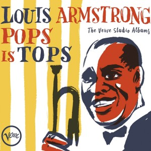 LOUIS ARMSTRONG-POPS IS TOPS: THE COMPLETE VERVE STUDIO ALBUMS AND MORE