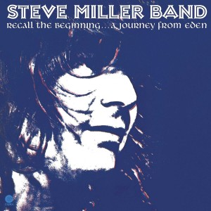 STEVE MILLER BAND-RECALL THE BEGINNING...A JOURNEY FROM EDEN