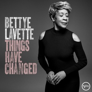 BETTYE LAVETTE-THINGS HAVE CHANGED