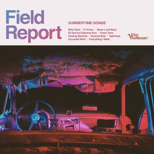 FIELD REPORT-SUMMERTIME SONGS