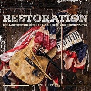 VARIOUS ARTISTS-RESTORATION: REIMAGINING THE SONGS OF ELTON JOHN AND BERNIE TAUPIN