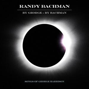 RANDY BACHMAN-BY GEORGE BY BACHMAN