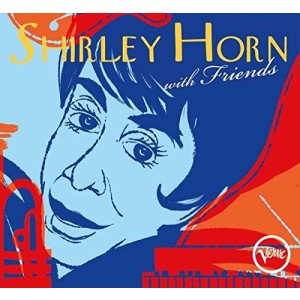 SHIRLEY HORN-SHIRLEY HORN WITH FRIENDS
