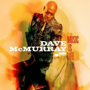 DAVE MCMURRAY-MUSIC IS LIFE