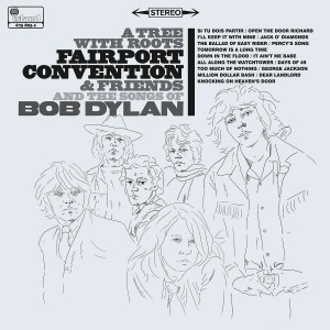 FAIRPORT CONVENTION-A TREE WITH ROOTS: FAIRPORT CONVENTION AND THE SONGS OF BOB DYLAN