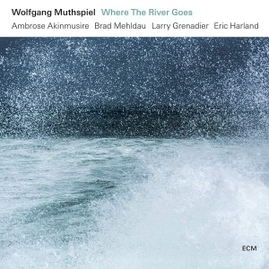 WOLFGANG MUTHSPIEL-WHERE THE RIVER GOES