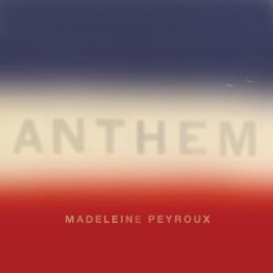 MADELEINE PEYROUX-ANTHEM (MINTPACK)