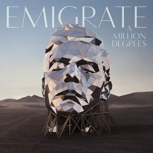 EMIGRATE-A MILLION DEGREES