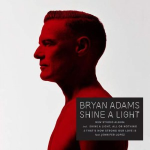 BRYAN ADAMS-SHINE A LIGHT