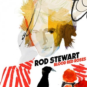 ROD STEWART-BLOOD RED ROSES