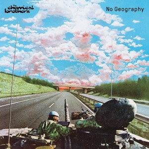 CHEMICAL BROTHERS-NO GEOGRAPHY