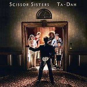 SCISSOR SISTERS-TA DAH!