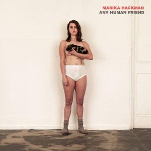 MARIKA HACKMAN-ANY HUMAN FRIEND