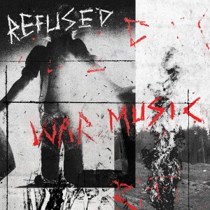 REFUSED-WAR MUSIC
