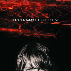 BRYAN ADAMS-BEST OF ME