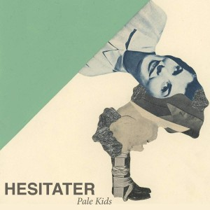 PALE KIDS-HESITATER 7""