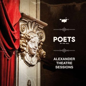 POETS OF THE FALL-ALEXANDER THEATRE SESSIONS
