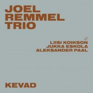 JOEL REMMEL TRIO-KEVAD