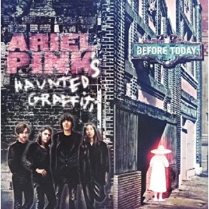 ARIEL PINK´S HAUNTED GRAFFITI-BEFORE TODAY