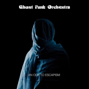 GHOST FUNK ORCHESTRA-AN ODE TO ESCAPISM (BLACK/BLUE VINYL)