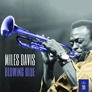 MILES DAVIS-MY KIND OF MUSIC: BLOWING BLUE
