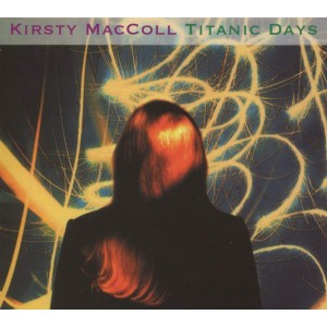 KIRSTY MACCOLL-TITANIC DAYS