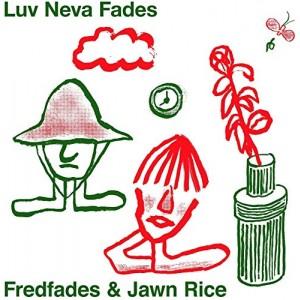 "FREDFADES-LUV NEVA FADES 12"""