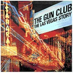 GUN CLUB-THE LAS VEGAS STORY