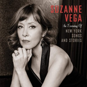 SUZANNE VEGA-AN EVENING OF NEW YORK SONGS & STORIES