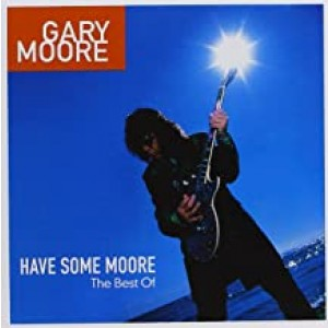 GARY MOORE-HAVE SOME MOORE BEST OF