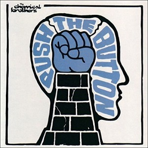 CHEMICAL BROTHERS-PUSH BUTTON