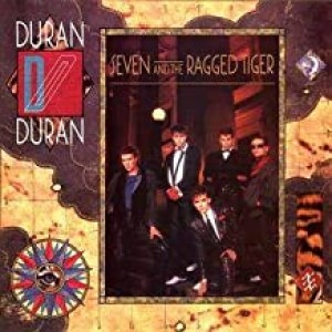 DURAN DURAN-SEVEN AND THE RAGGED TIGER