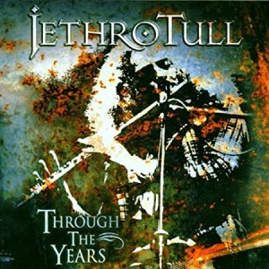 JETHRO TULL-THROUGH THE YEARS