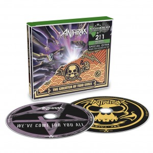 ANTHRAX-WE´VE COME FOR YOU ALL/ THE GREATER OF TWO EVILS