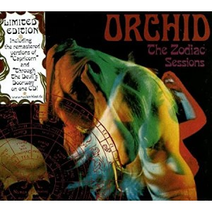 ORCHID-THE ZODIAC SESSIONS DIGIPACK