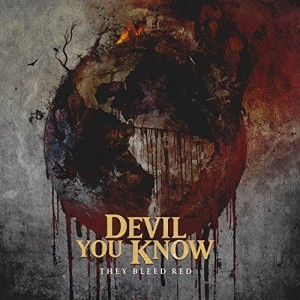 DEVIL YOU KNOW-THEY BLEED RED