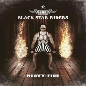 BLACK STAR RIDERS-HEAVY FIRE