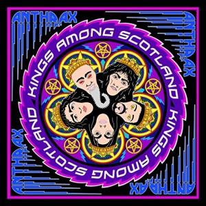 ANTHRAX-KINGS AMONG SCOTLAND