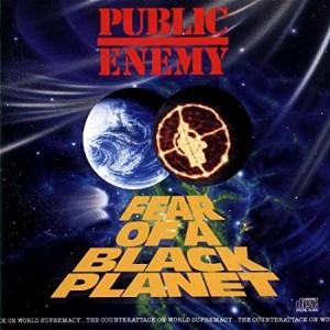 PUBLIC ENEMY-FEAR OF BLACK PLANET