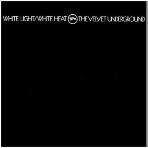 VELVET UNDERGROUND-WHITE LIGHT WHITE HEAT