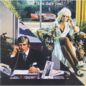 10CC-HOW DARE YOU - RE