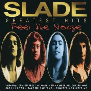 SLADE-GREATEST HITS FEEL THE NOISE