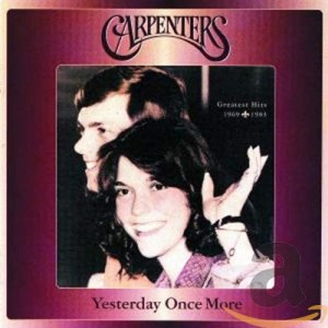 CARPENTERS-YESTERDAY ONCE MORE