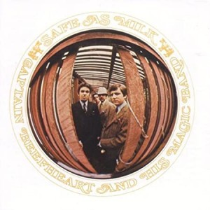CAPTAIN BEEFHEART AND HIS MAGIC BAND-SAFE AS A MILK